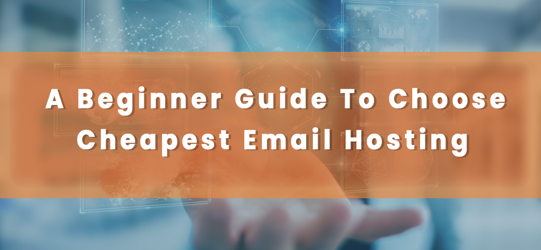guide to choose cheap email hosting