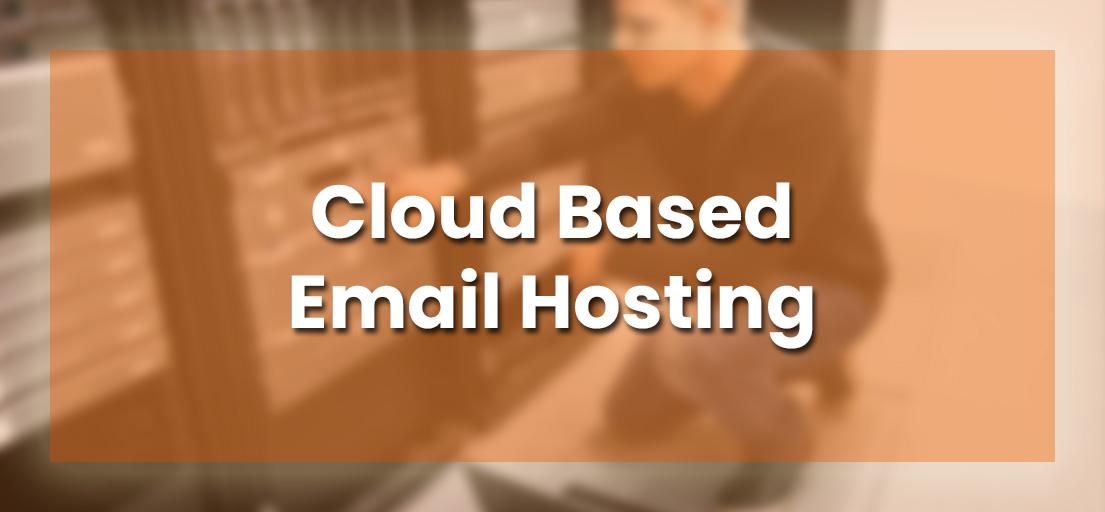 Best Cloud Based Email Hosting