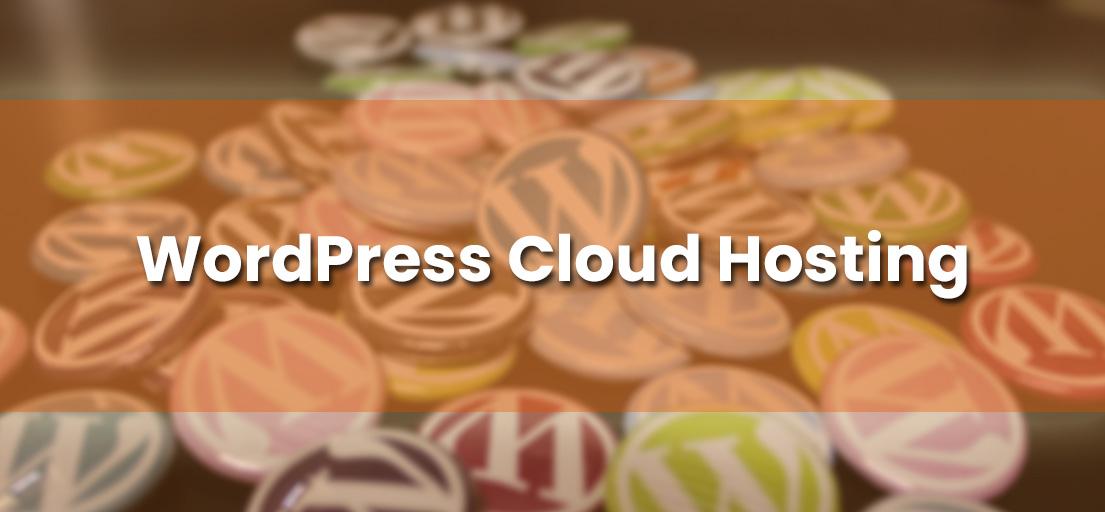 Best WordPress Cloud Hosting