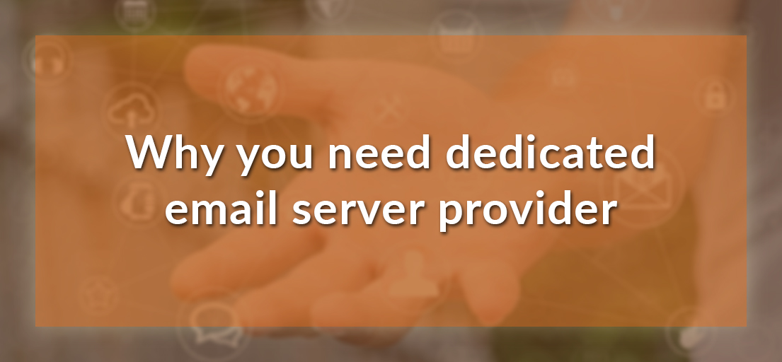 Why you need dedicated email server provider